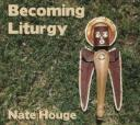 becoming-liturgy-200.jpg