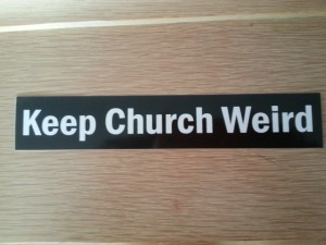 keep church weird.